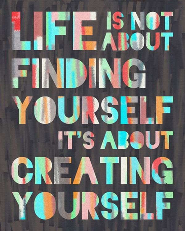 life is creating yourself quote 1
